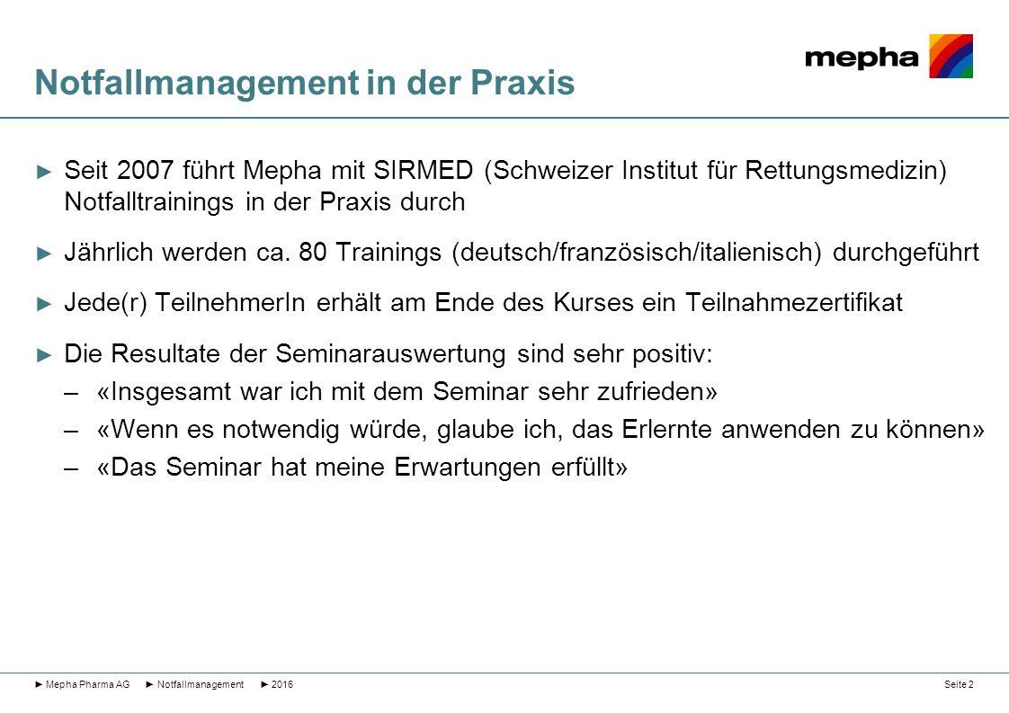 Notfallmanagement in der Praxis ► Seit 2007 führt Mepha mit SIRMED (Schweizer Institut für Rettungsmedizin) Notfalltrainings in der Praxis durch ► Jäh