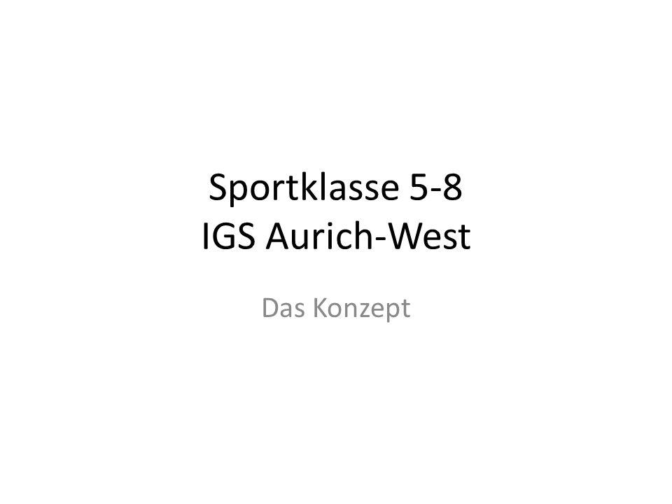 Sportklasse 5-8 IGS Aurich-West Das Konzept