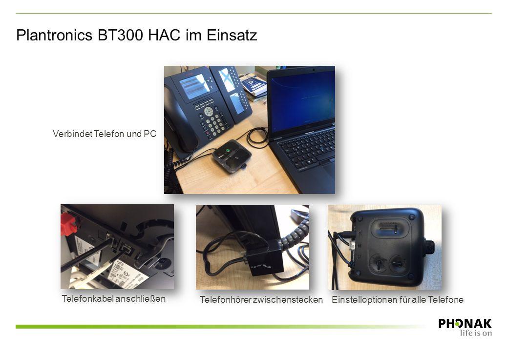 Plantronics BT300 HAC im Einsatz Verbindet Telefon und PC Telefonkabel anschließen Telefonhörer zwischensteckenEinstelloptionen für alle Telefone