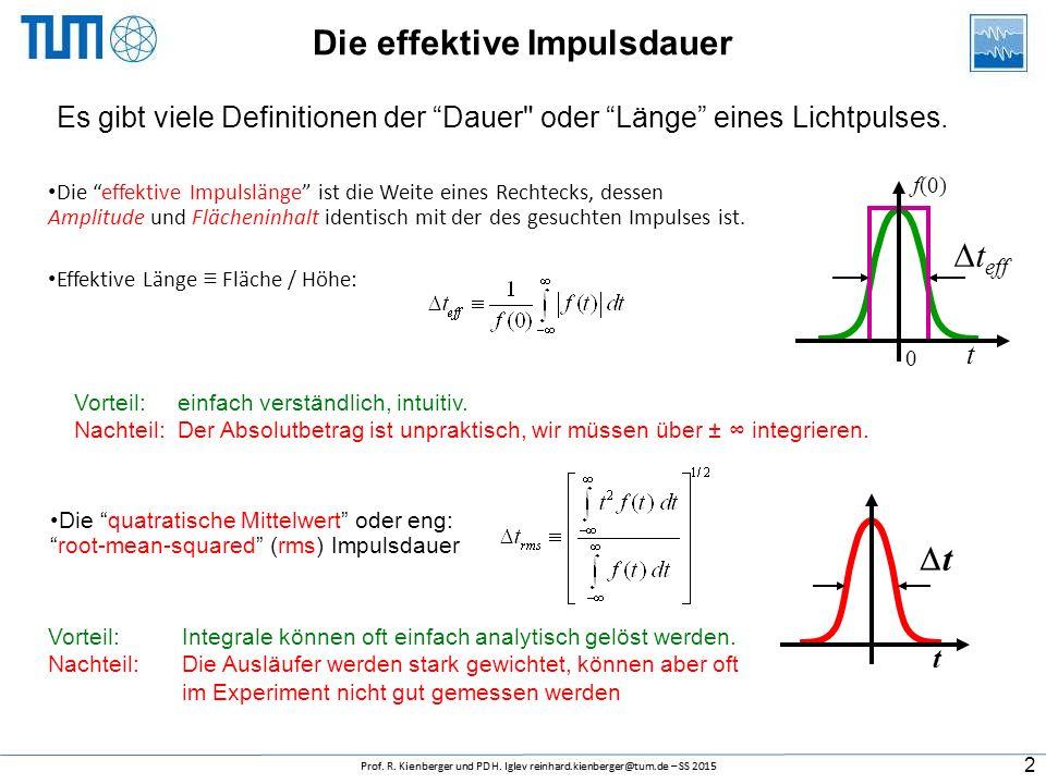 SS 2016 Donnerstag, 10 Uhr c.t. PH II 127, Seminarraum E11 Ultrakurzzeitphysik II Lehrstuhl für Laser und Röntgenphysik E11 Prof. Reinhard Kienberger