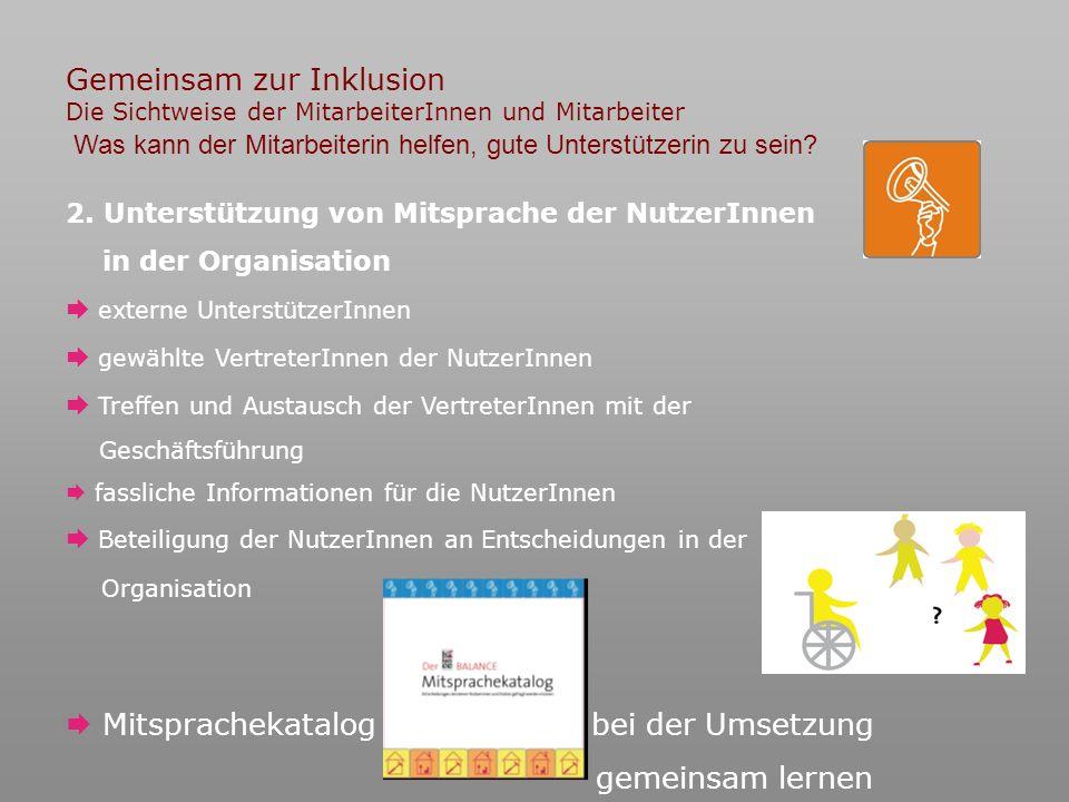 Gemeinsam zur Inklusion Die Sichtweise der MitarbeiterInnen und Mitarbeiter 2.