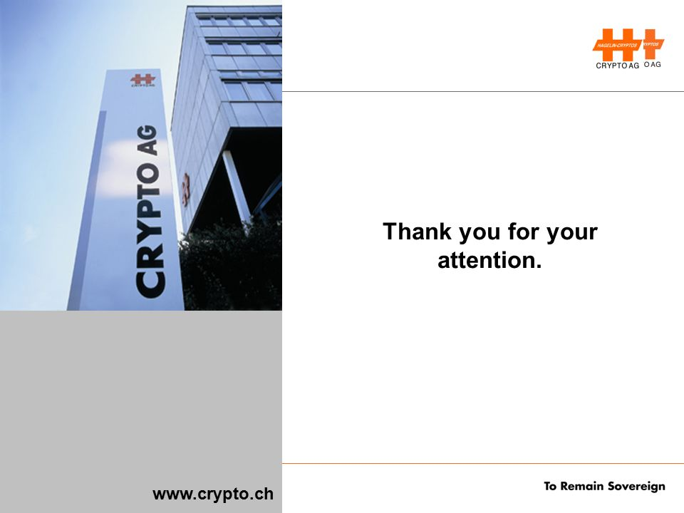22Crypto AG / P_M_HC-2650-Course-Notes-d_0833_rd.PPT www.crypto.ch Thank you for your attention.