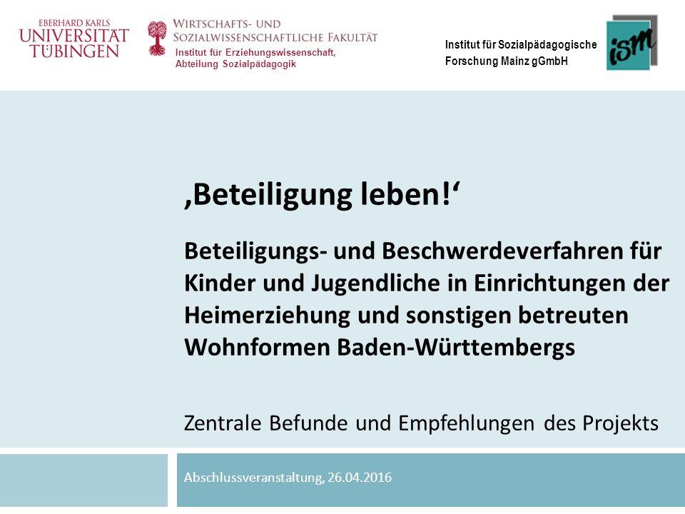Institut für Erziehungswissenschaft, Abteilung Sozialpädagogik Institut für Sozialpädagogische Forschung Mainz gGmbH 'Beteiligung leben!' Beteiligungs