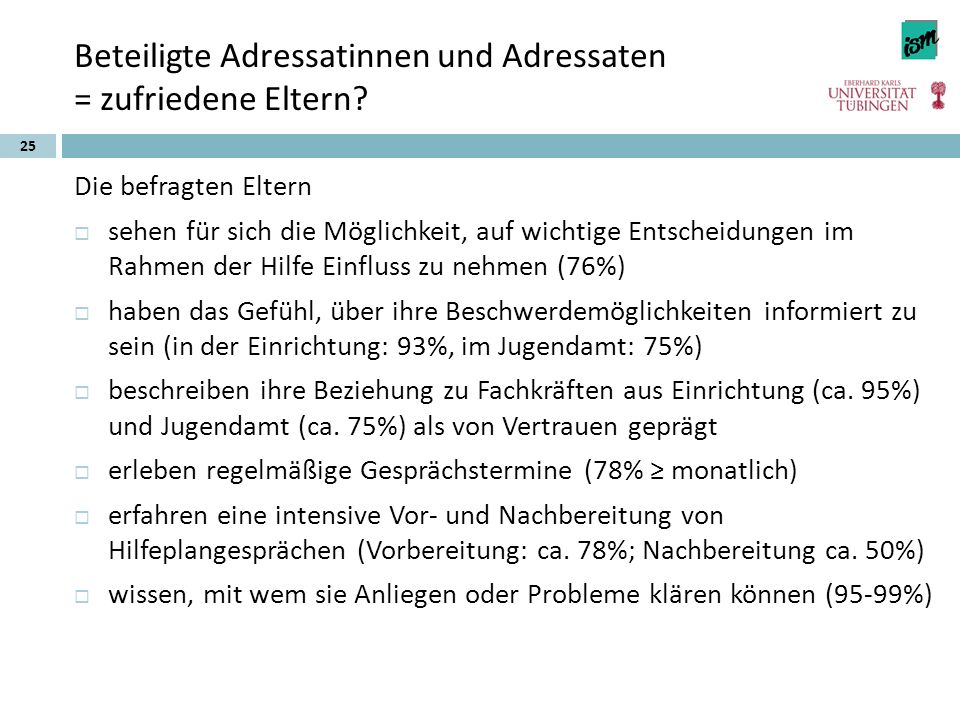 Beteiligte Adressatinnen und Adressaten = zufriedene Eltern? Die befragten Eltern  sehen für sich die Möglichkeit, auf wichtige Entscheidungen im Rah