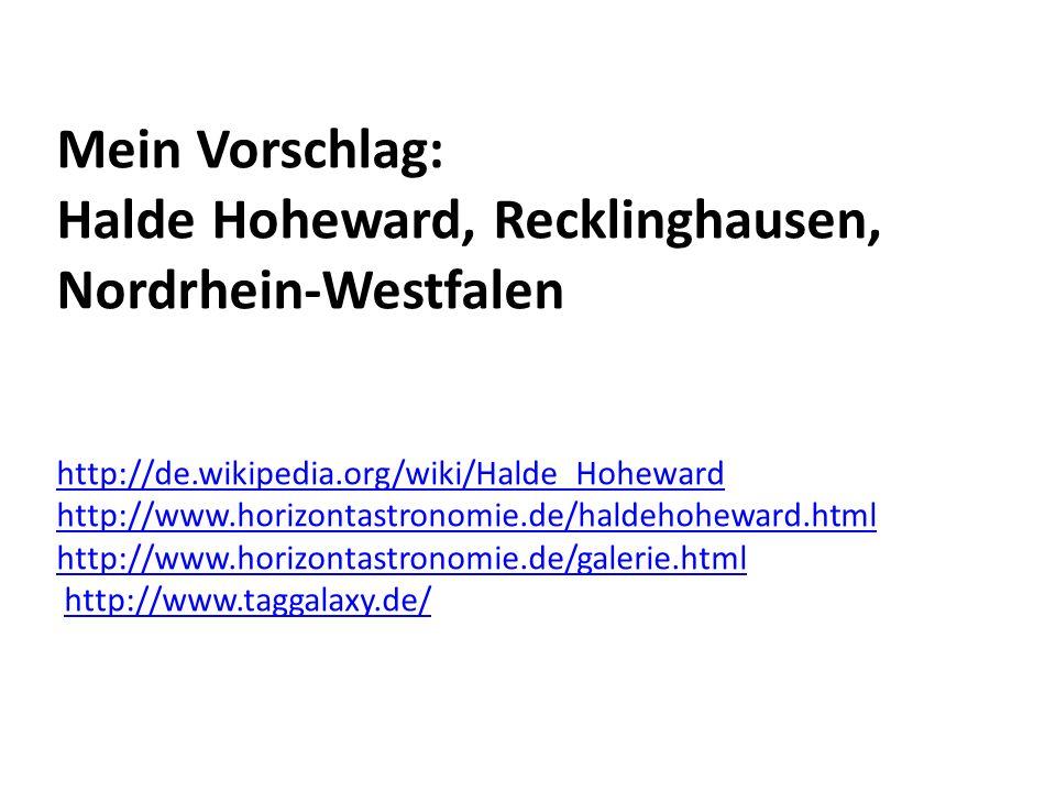 Mein Vorschlag: Halde Hoheward, Recklinghausen, Nordrhein-Westfalen http://de.wikipedia.org/wiki/Halde_Hoheward http://www.horizontastronomie.de/haldehoheward.html http://www.horizontastronomie.de/galerie.html http://www.taggalaxy.de/