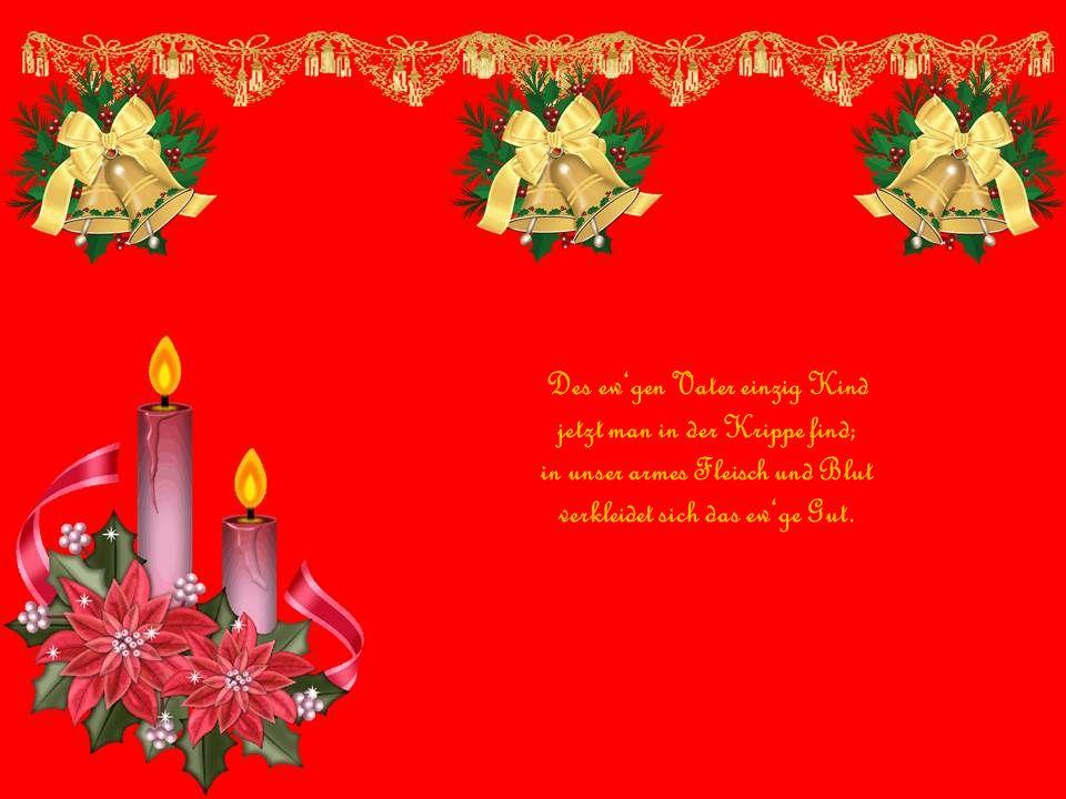 Gelobet seist du, Jesus Christ, dass du Mensch geboren bist, von einer Jungfrau, das ist wahr, des freuet sich der Engel Schar.