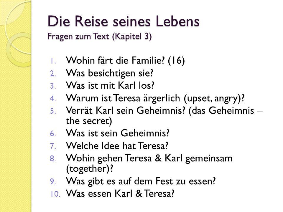 Die Reise seines Lebens Fragen zum Text (Kapitel 3) 1.