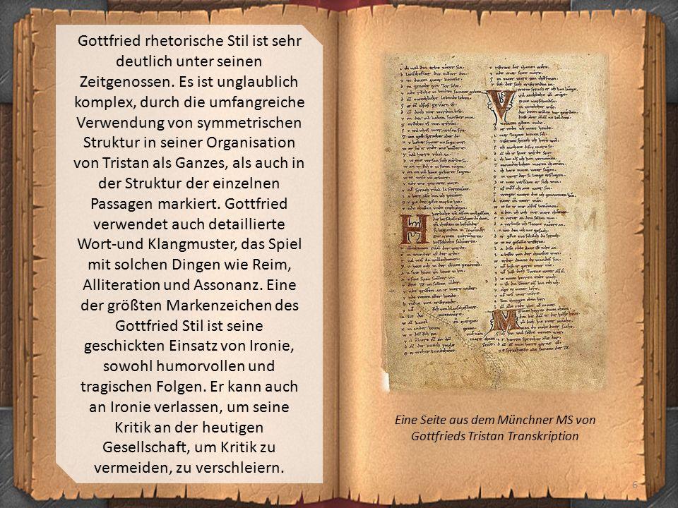 6 Gottfried rhetorische Stil ist sehr deutlich unter seinen Zeitgenossen. Es ist unglaublich komplex, durch die umfangreiche Verwendung von symmetrisc