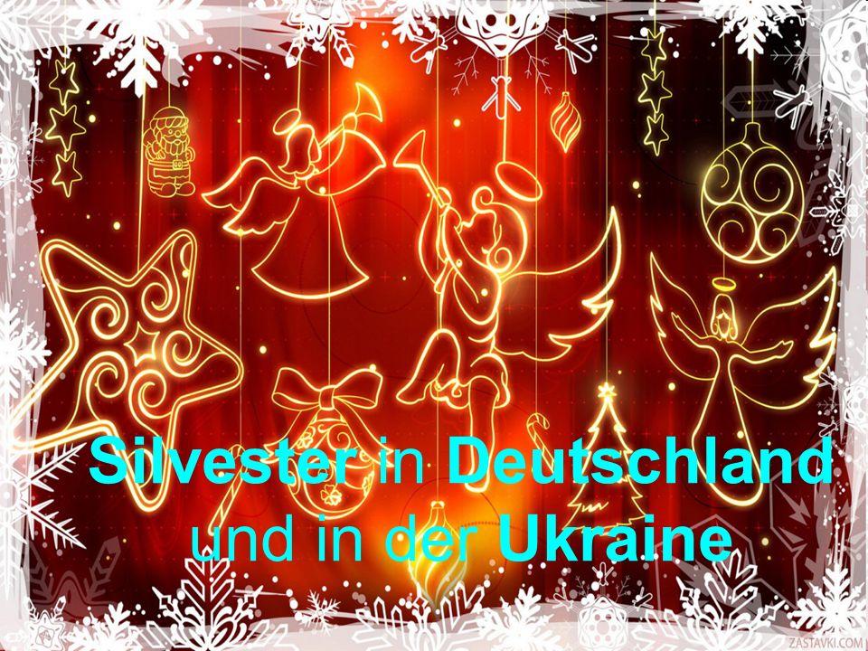 Silvester in Deutschland und in der Ukraine