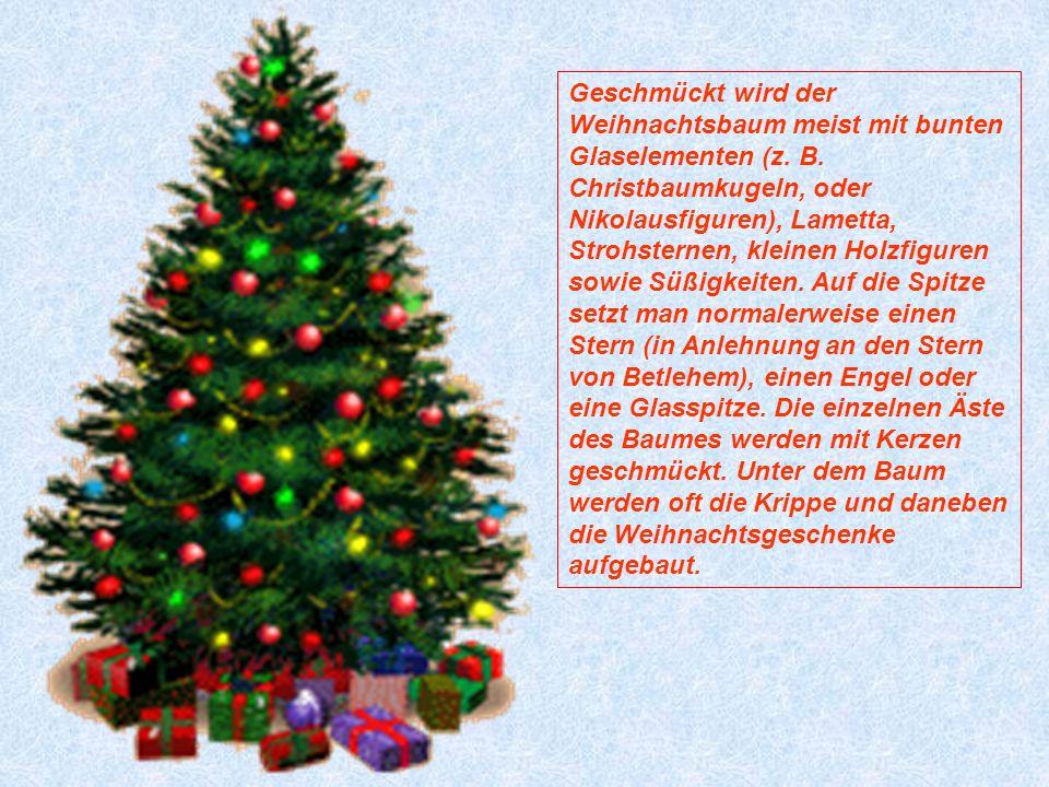 Geschmückt wird der Weihnachtsbaum meist mit bunten Glaselementen (z.