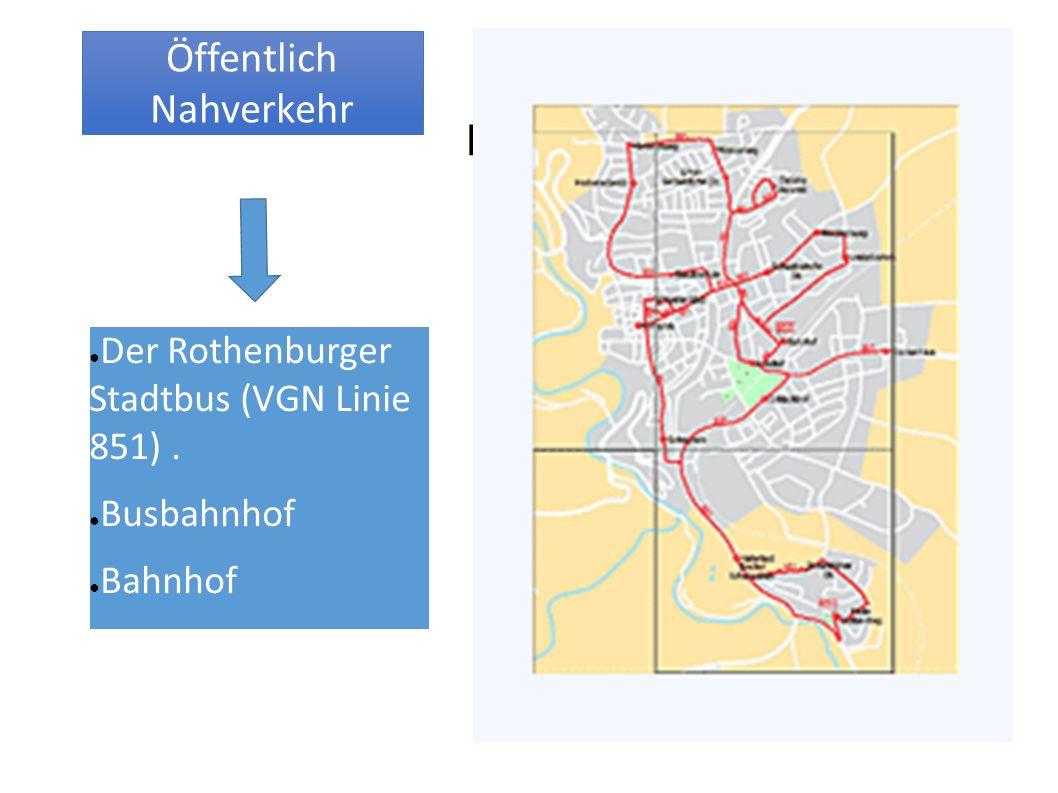 Haga clic para modificar el estilo de texto del patrón Segundo nivel Tercer nivel Cuarto nivel Quinto nivel Öffentlich Nahverkehr ● Der Rothenburger Stadtbus (VGN Linie 851).