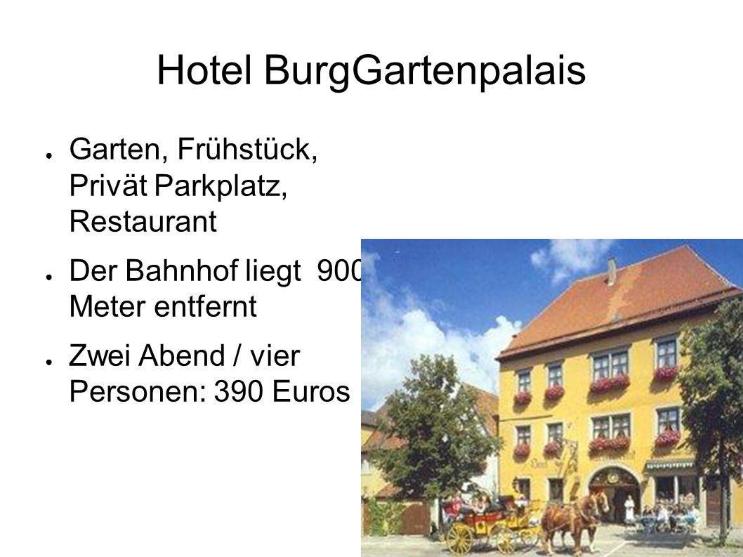 Hotel BurgGartenpalais ● Garten, Frühstück, Privät Parkplatz, Restaurant ● Der Bahnhof liegt 900 Meter entfernt ● Zwei Abend / vier Personen: 390 Euros