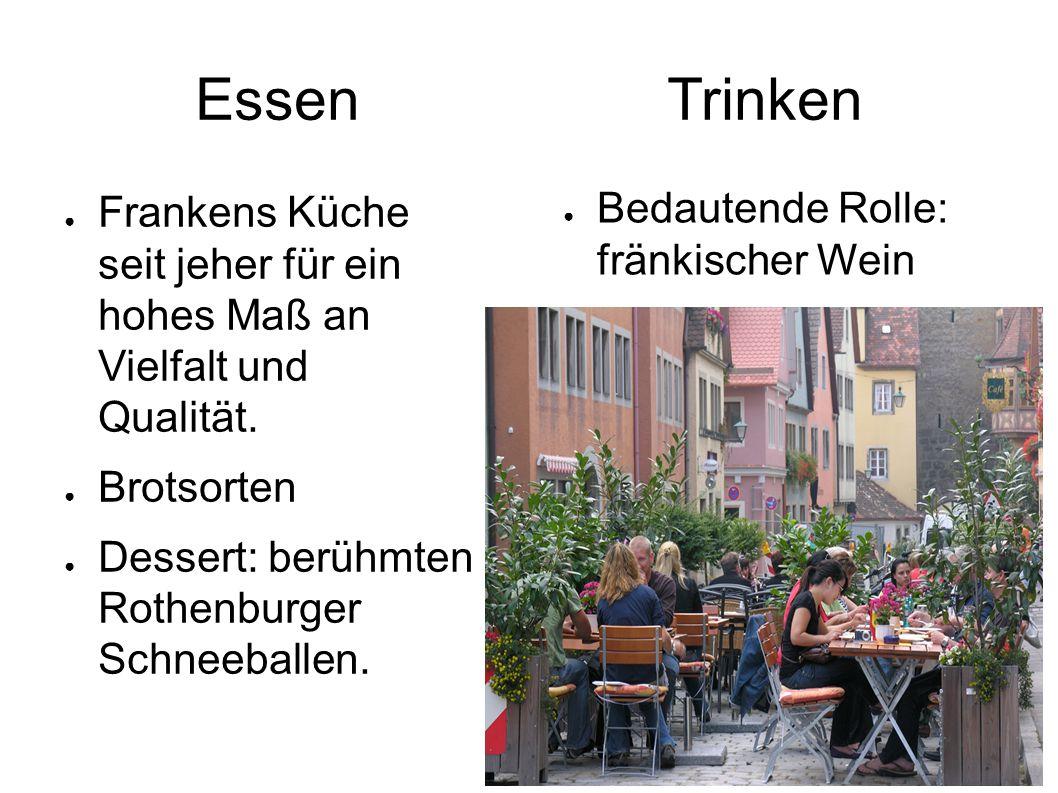 Essen Trinken ● Frankens Küche seit jeher für ein hohes Maß an Vielfalt und Qualität.