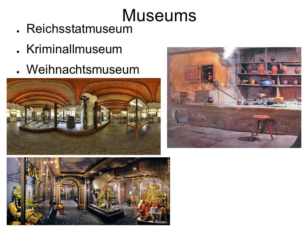 Museums ● Reichsstatmuseum ● Kriminallmuseum ● Weihnachtsmuseum