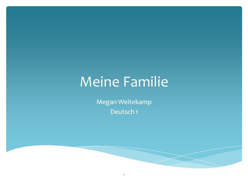 Meine Familie Megan Weitekamp Deutsch 1 1