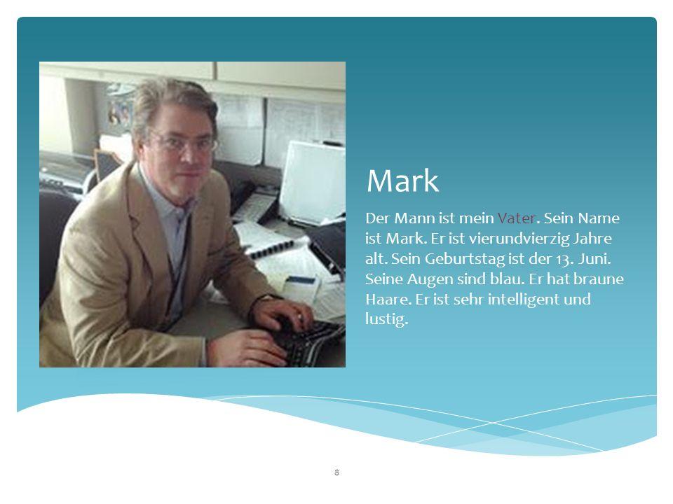 Mark Der Mann ist mein Vater. Sein Name ist Mark.
