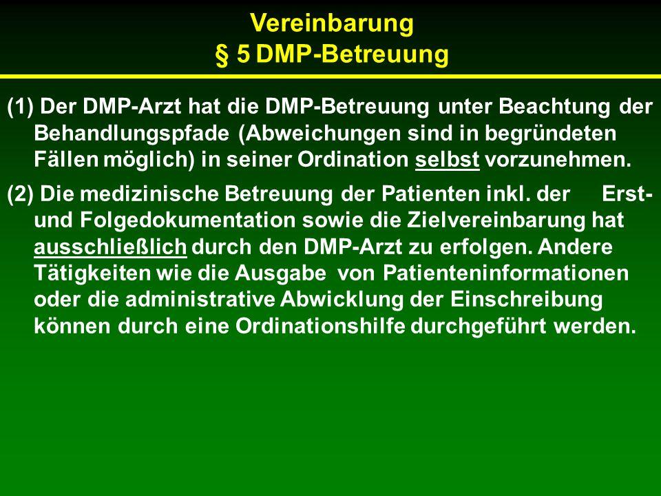 (1) Der DMP-Arzt hat die DMP-Betreuung unter Beachtung der Behandlungspfade (Abweichungen sind in begründeten Fällen möglich) in seiner Ordination selbst vorzunehmen.