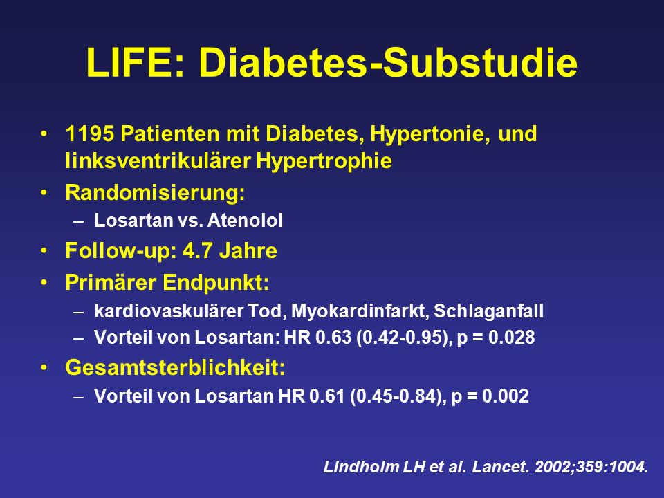 LIFE: Diabetes-Substudie 1195 Patienten mit Diabetes, Hypertonie, und linksventrikulärer Hypertrophie Randomisierung: –Losartan vs. Atenolol Follow-up