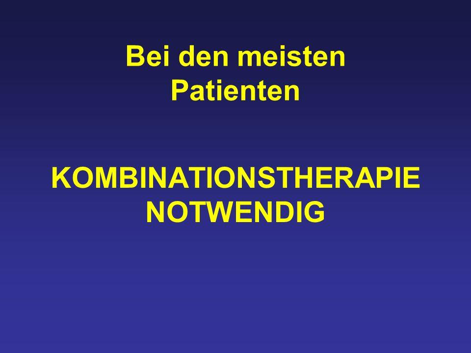 KOMBINATIONSTHERAPIE NOTWENDIG Bei den meisten Patienten