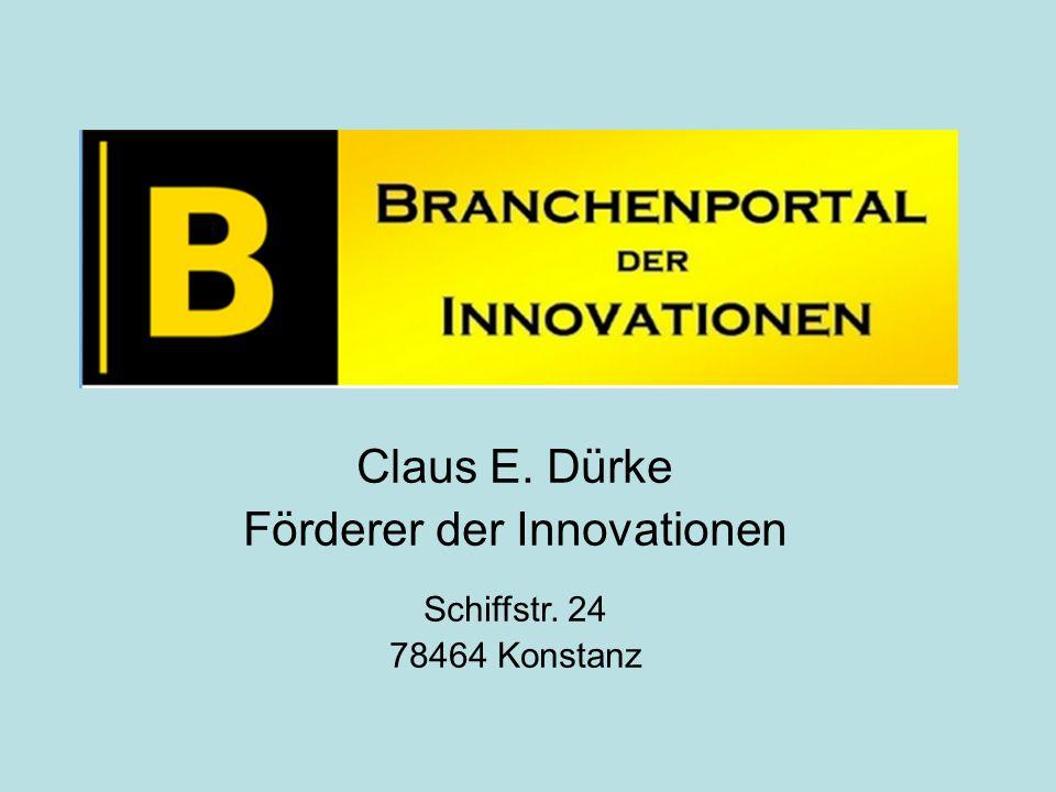 Claus E. Dürke Förderer der Innovationen Schiffstr. 24 78464 Konstanz