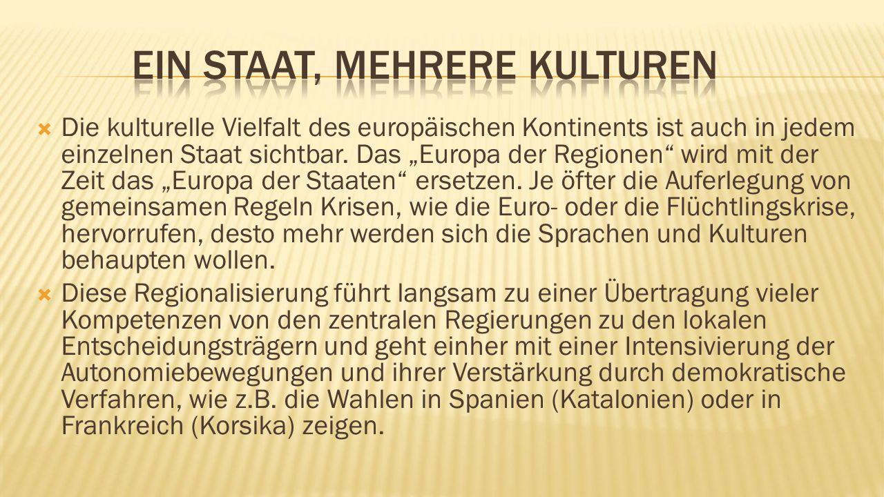  Die kulturelle Vielfalt des europäischen Kontinents ist auch in jedem einzelnen Staat sichtbar.