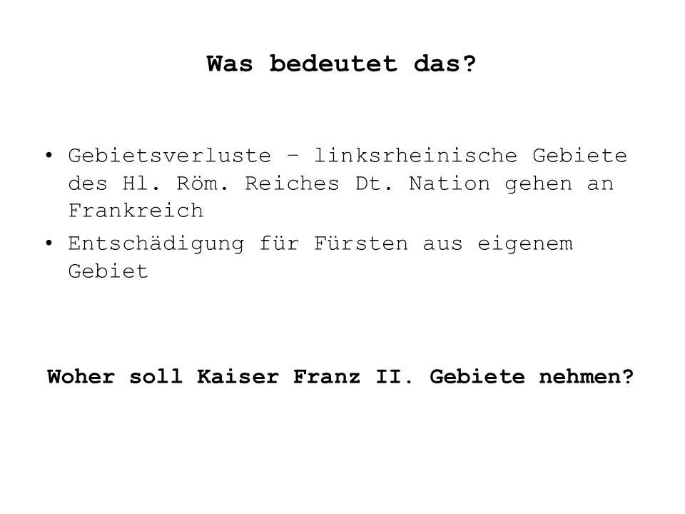 Was bedeutet das. Gebietsverluste – linksrheinische Gebiete des Hl.