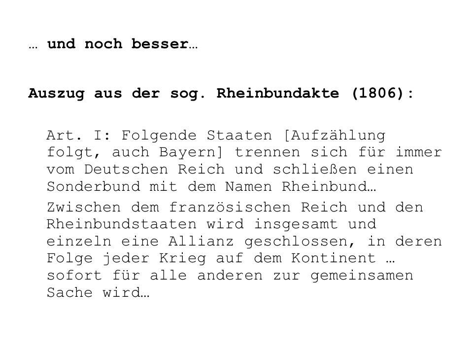… und noch besser… Auszug aus der sog. Rheinbundakte (1806): Art.