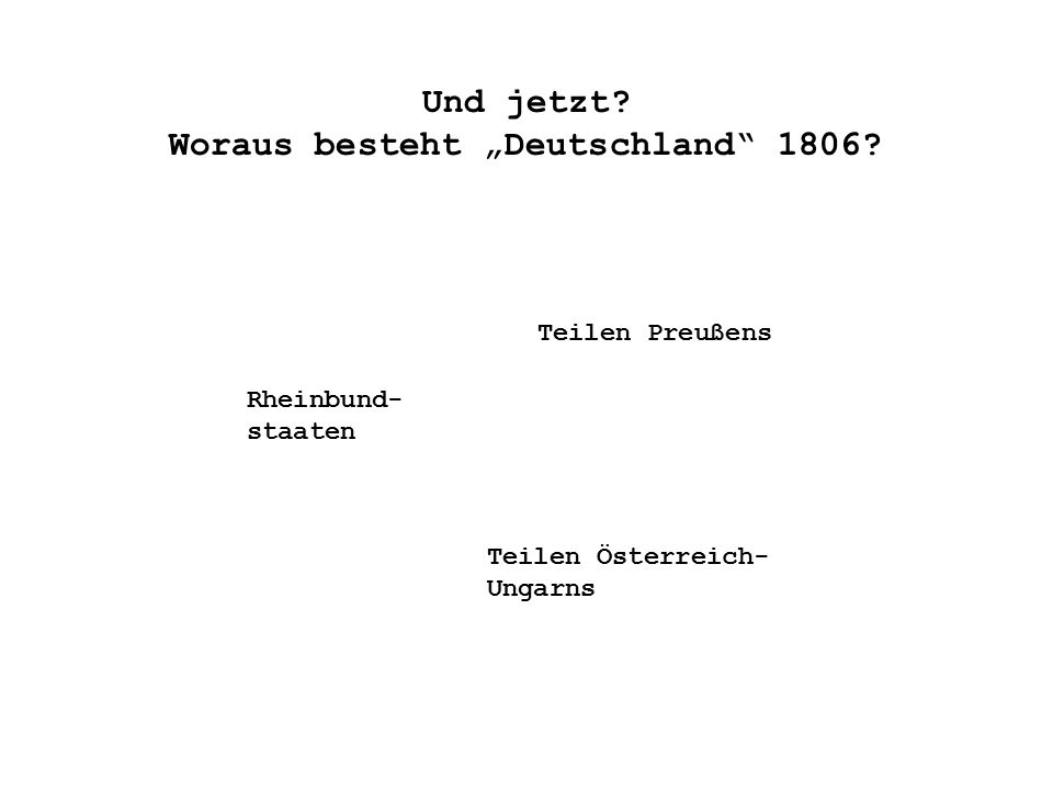 """Und jetzt. Woraus besteht """"Deutschland 1806."""