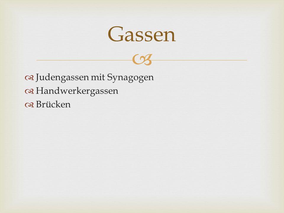   Judengassen mit Synagogen  Handwerkergassen  Brücken Gassen