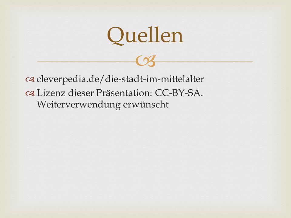   cleverpedia.de/die-stadt-im-mittelalter  Lizenz dieser Präsentation: CC-BY-SA.
