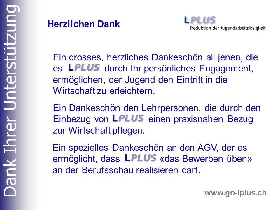 www.go-lplus.ch Ein grosses, herzliches Dankeschön all jenen, die es LPLU durch Ihr persönliches Engagement, ermöglichen, der Jugend den Eintritt in d