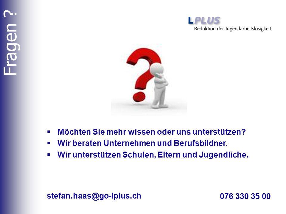 076 330 35 00 stefan.haas@go-lplus.ch  Möchten Sie mehr wissen oder uns unterstützen?  Wir beraten Unternehmen und Berufsbildner.  Wir unterstützen