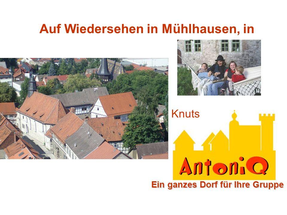 Auf Wiedersehen in Mühlhausen, in Knuts Ein ganzes Dorf für Ihre Gruppe