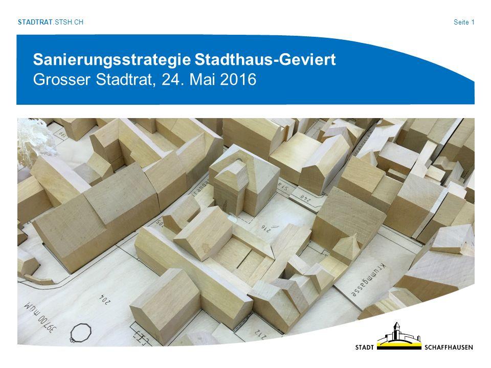 Seite 2 STADTRAT.STSH.CH Sanierungsstrategie Stadthausgeviert Übersicht 1.Ausgangslage 2.Geeignete Nutzungen 3.Bauliche Umsetzung 4.Geschätztes Investitionsvolumen 5.Vorgehen 6.Würdigung