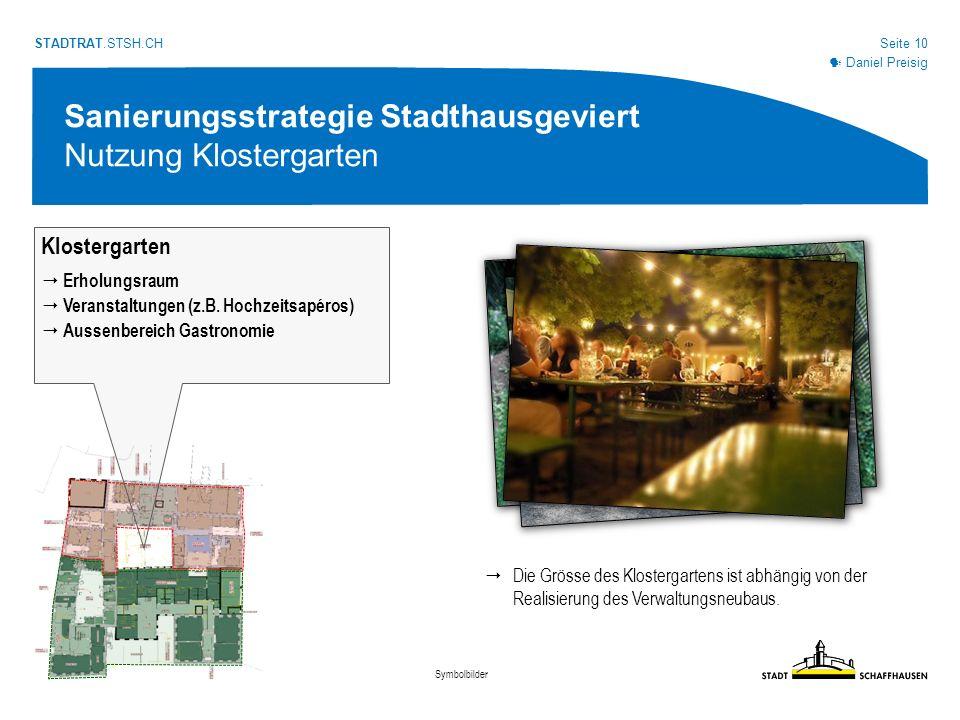 Seite 10 STADTRAT.STSH.CH Klostergarten Sanierungsstrategie Stadthausgeviert Nutzung Klostergarten  Erholungsraum  Veranstaltungen (z.B.
