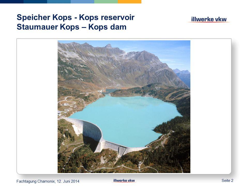 Speicher Kops - Kops reservoir Staumauer Kops – Kops dam Seite 2 Fachtagung Chamonix, 12. Juni 2014