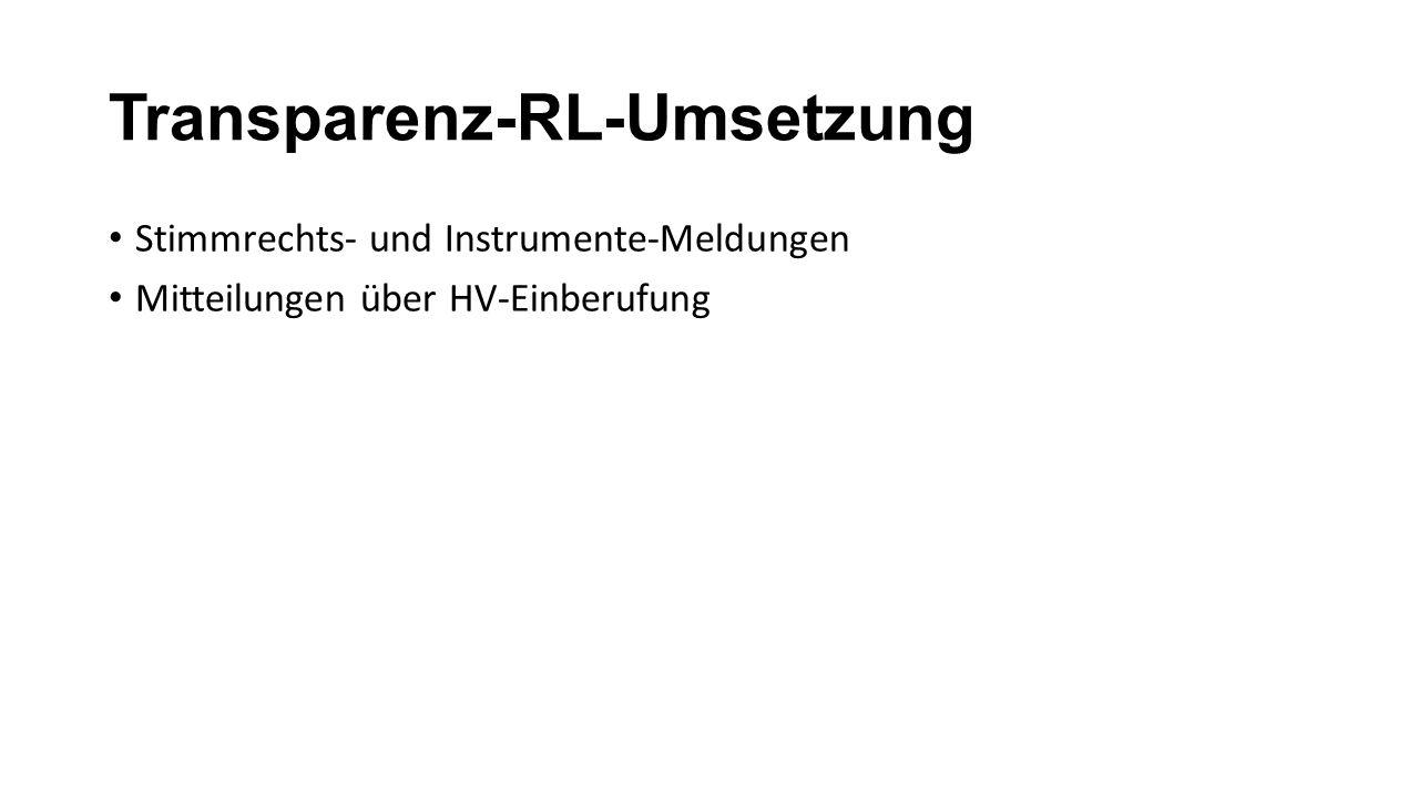 Transparenz-RL-Umsetzung Stimmrechts- und Instrumente-Meldungen Mitteilungen über HV-Einberufung