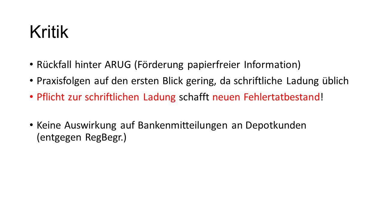 Kritik Rückfall hinter ARUG (Förderung papierfreier Information) Praxisfolgen auf den ersten Blick gering, da schriftliche Ladung üblich Pflicht zur schriftlichen Ladung schafft neuen Fehlertatbestand.