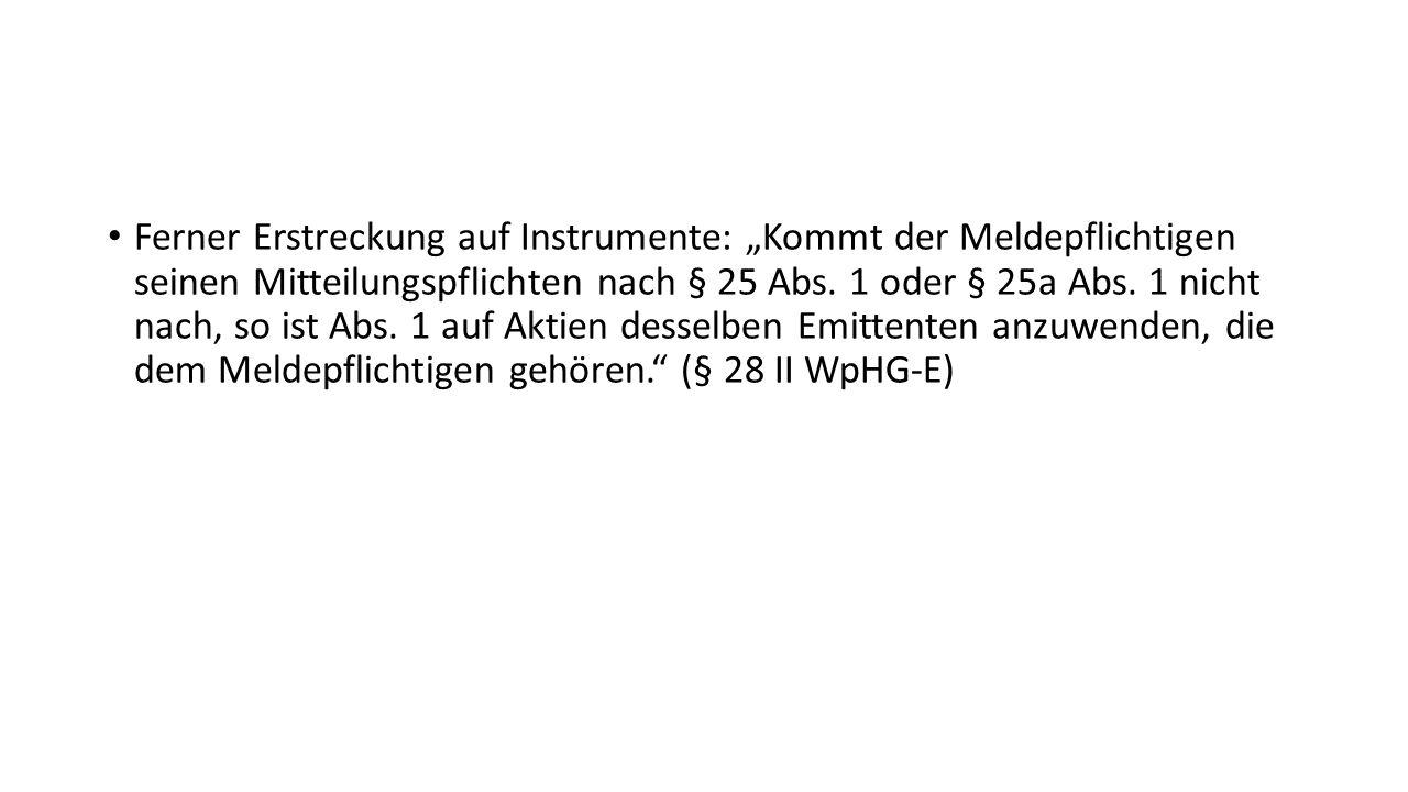 """Ferner Erstreckung auf Instrumente: """"Kommt der Meldepflichtigen seinen Mitteilungspflichten nach § 25 Abs."""