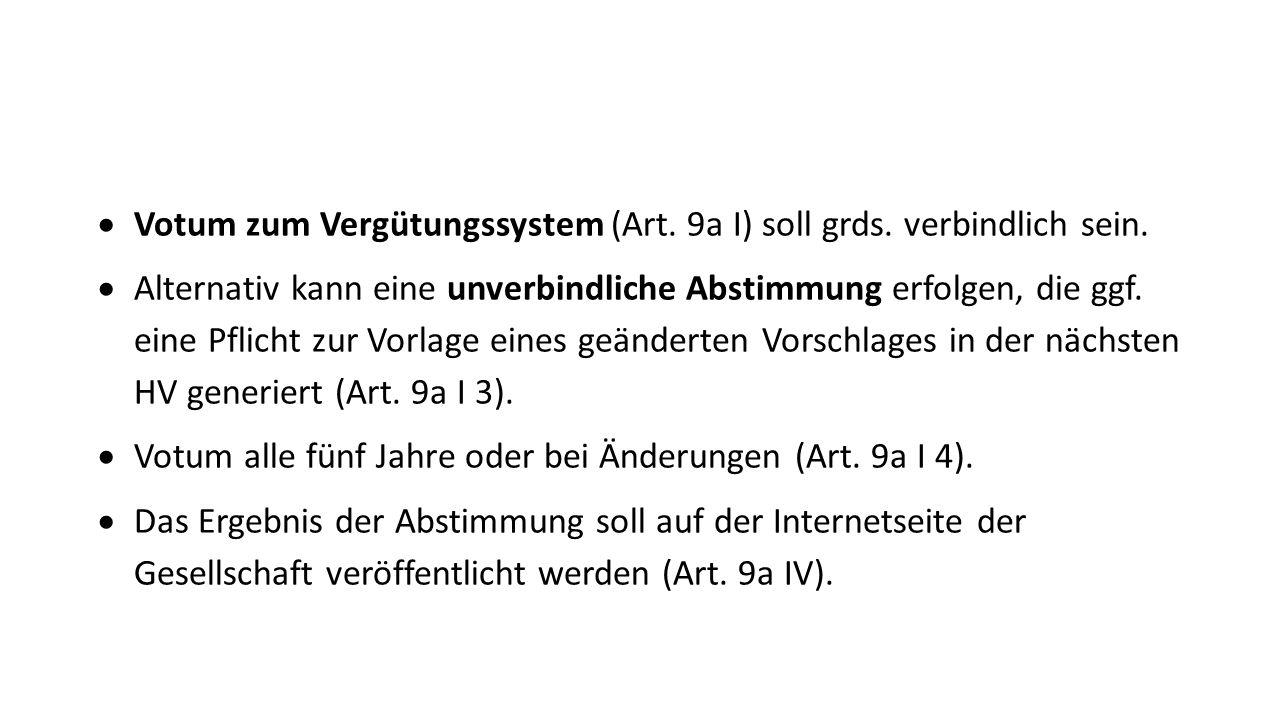  Votum zum Vergütungssystem (Art. 9a I) soll grds.