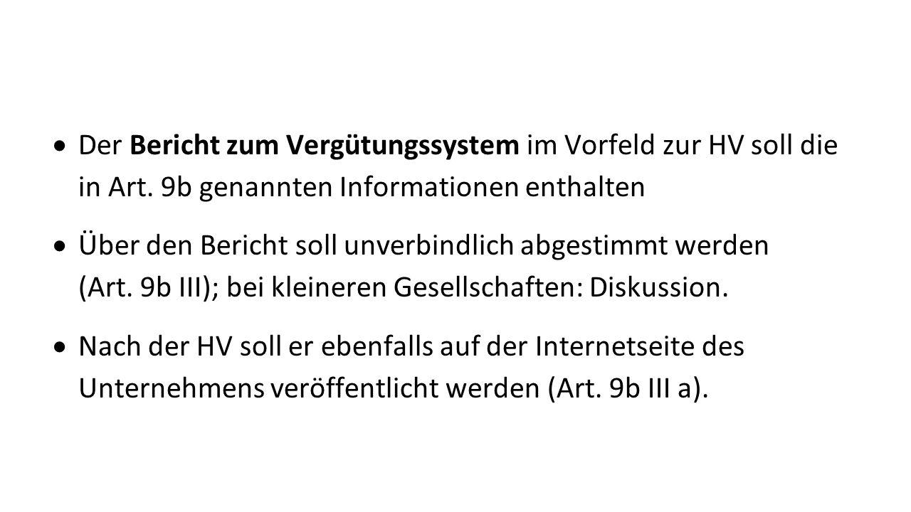  Der Bericht zum Vergütungssystem im Vorfeld zur HV soll die in Art.