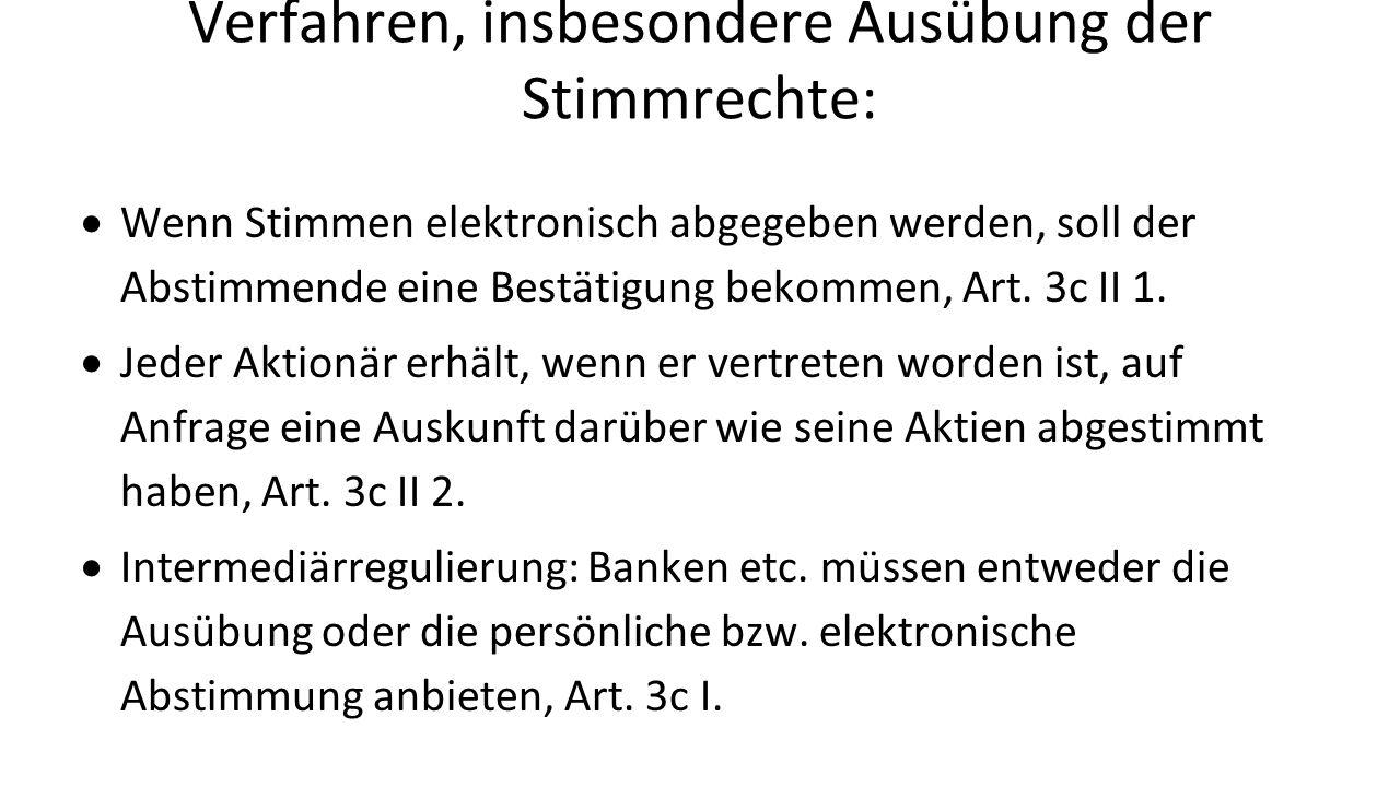 Verfahren, insbesondere Ausübung der Stimmrechte:  Wenn Stimmen elektronisch abgegeben werden, soll der Abstimmende eine Bestätigung bekommen, Art.