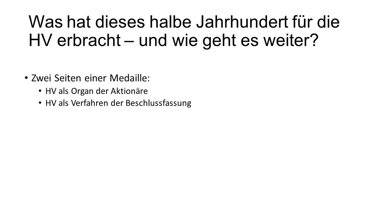 """Seibert AG 2015, 593, 596: Fraglich sind """"Sinn und Form der klassischen deutschen Präsenzhauptversammlung (From Event to Process) – das ist aber Zukunftsmusik, momentan erwächst daraus noch kein rechtspolitischer Handlungsdruck."""
