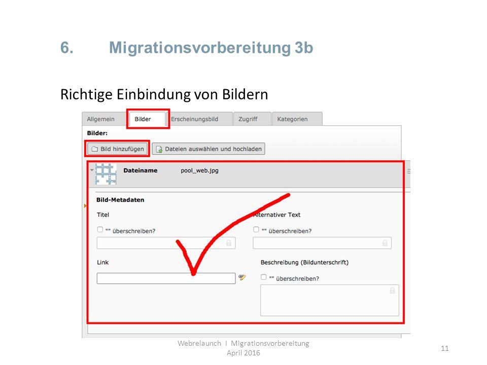 11 6.Migrationsvorbereitung 3b Webrelaunch I Migrationsvorbereitung April 2016 Richtige Einbindung von Bildern