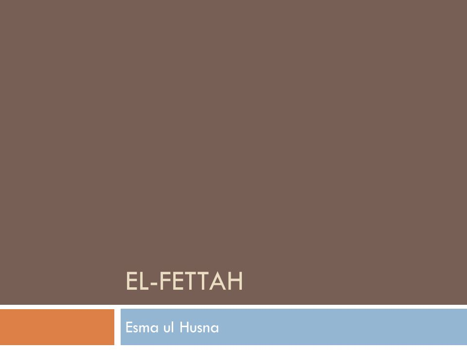 EL-FETTAH Esma ul Husna