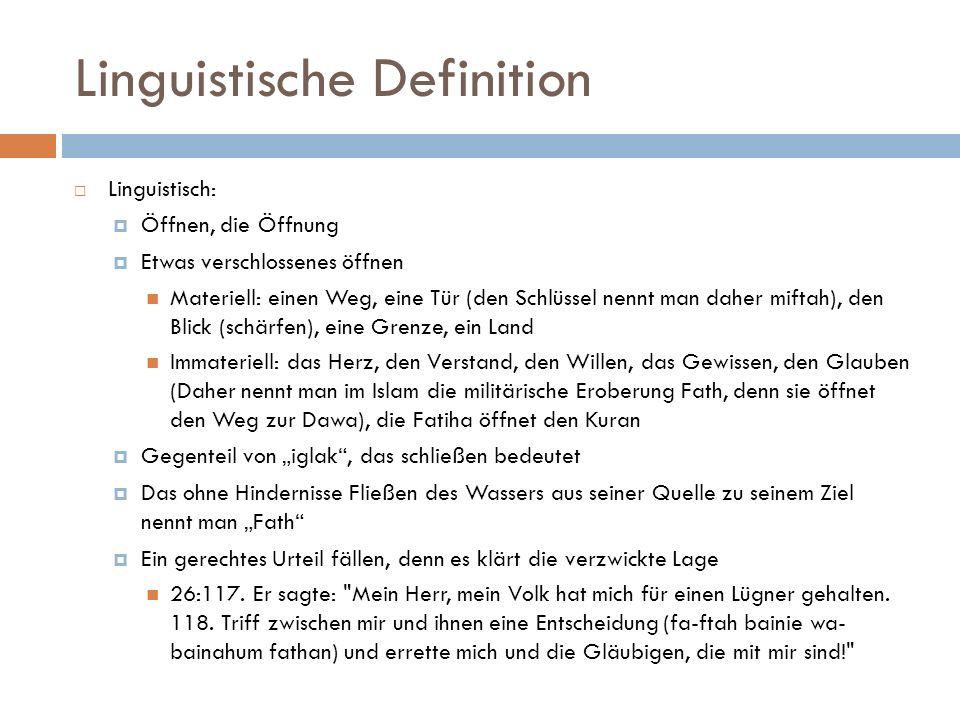 Linguistische Definition  Linguistisch:  Öffnen, die Öffnung  Etwas verschlossenes öffnen Materiell: einen Weg, eine Tür (den Schlüssel nennt man d