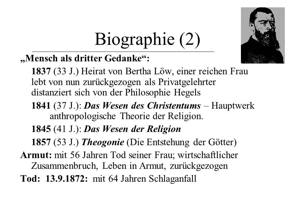 Ausgangspunkt psychologischer Ansatz Grundthese Feuerbachs: Der Mensch ist Anfang, Mittelpunkt und Ende der Religion.