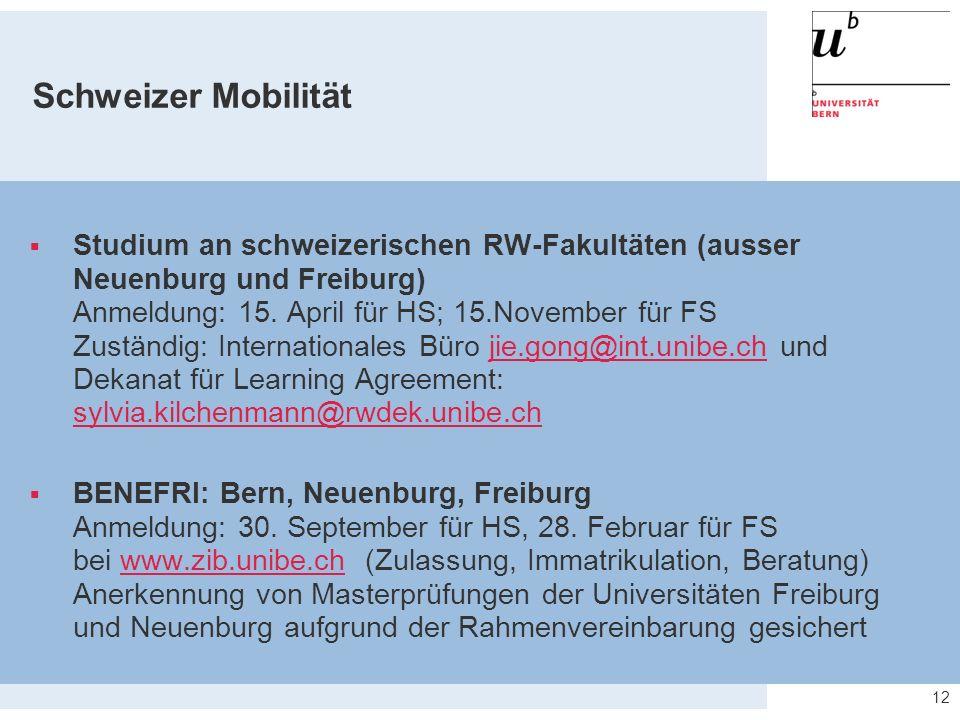 Schweizer Mobilität  Studium an schweizerischen RW-Fakultäten (ausser Neuenburg und Freiburg) Anmeldung: 15.