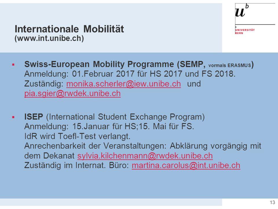 Internationale Mobilität (www.int.unibe.ch)  Swiss-European Mobility Programme (SEMP, vormals ERASMUS ) Anmeldung: 01.Februar 2017 für HS 2017 und FS 2018.