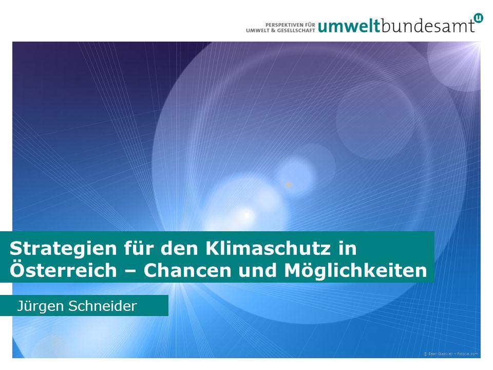 Strategien für den Klimaschutz in Österreich – Chancen und Möglichkeiten Jürgen Schneider © Sean Gladwell – Fotolia.com